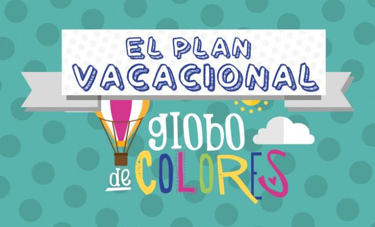"""Plan Vacacional """"Globos de Colores"""""""